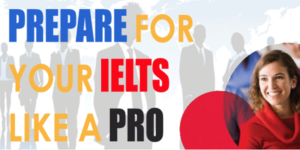 Prepare for your IELTS like a pro!