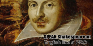 How to speak Shakespearean English like a pro?